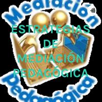 ESTRATEGIAS DE MEDIACIÓN PEDAGÓGICA podcast