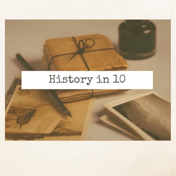 History in Ten