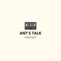 Ant's Talk podcast