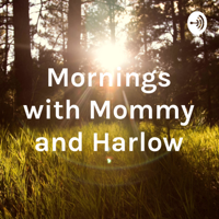 Mornings with Mommy and Harlow