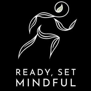Ready Set Mindful