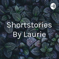 Shortstories By Laurie podcast