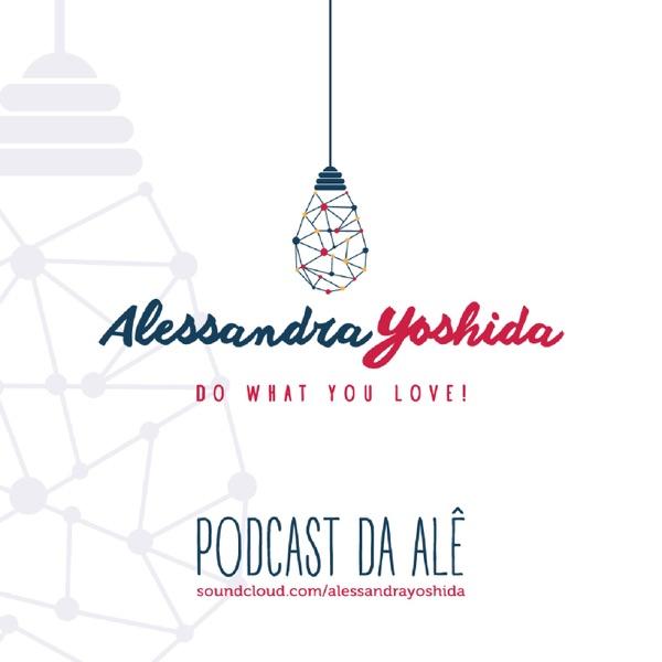 Podcast da Alê - Gestão de Mudança de Vida