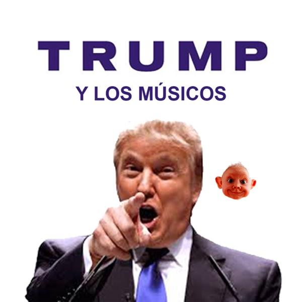 Trump y los Músicos