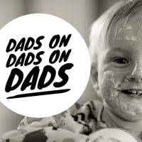 Dads on Dads on Dads podcast