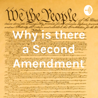 Why is there a Second Amendment podcast