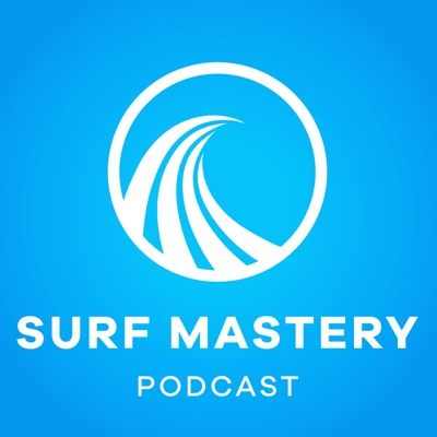 PODCAST - SURF MASTERY