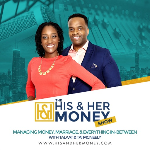 Cover image of The His & Her Money Show: Managing Money, Marriage, and Everything In Between
