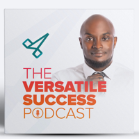 The Versatile Success Podcast podcast