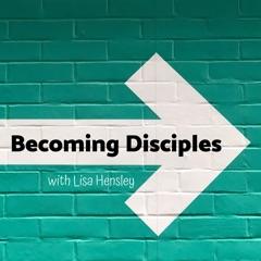 Becoming Disciples