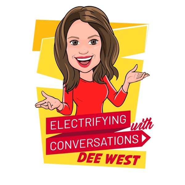 Electrifying Conversations with Dee West