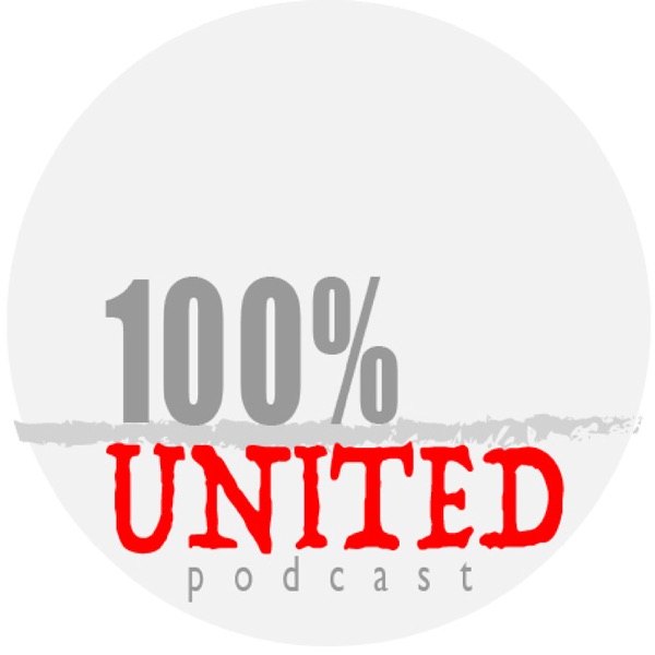 100% United - A Manchester United Podcast