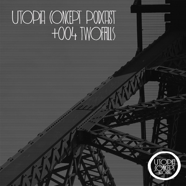 Podcast Utopia Concept podcast 004 - Twofalls