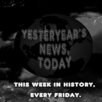 Yesteryear's News Today podcast