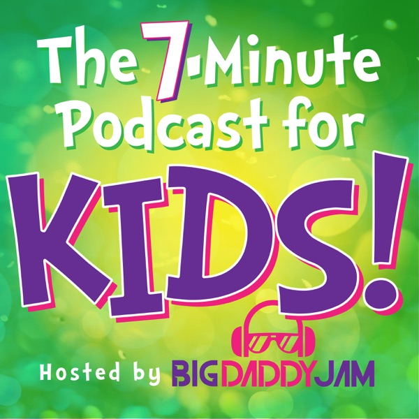 The 7-Minute Podcast For Kids!