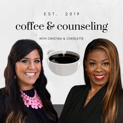 Coffee & Counseling: A Mental Health Podcast