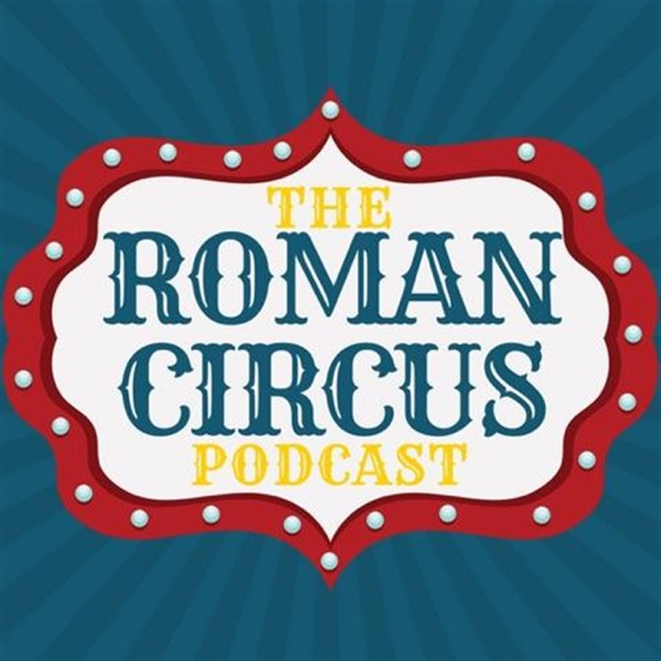 The Roman Circus Podcast podcast show image