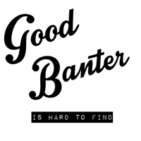 Good Banter is Hard to Find podcast