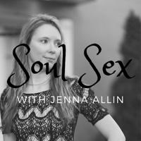 Soul Sex with Jenna Allin podcast
