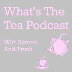 What's The Tea Podcast