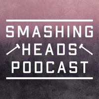 Smashing Heads Podcast podcast