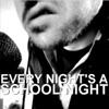 Every Night's A School Night artwork