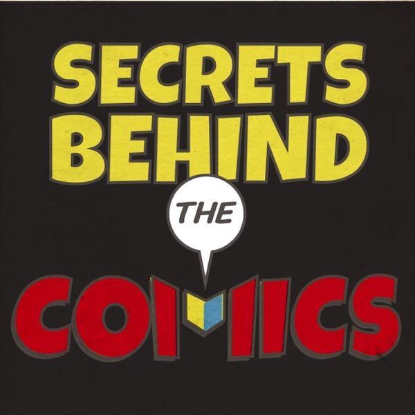 Secrets Behind The Comics