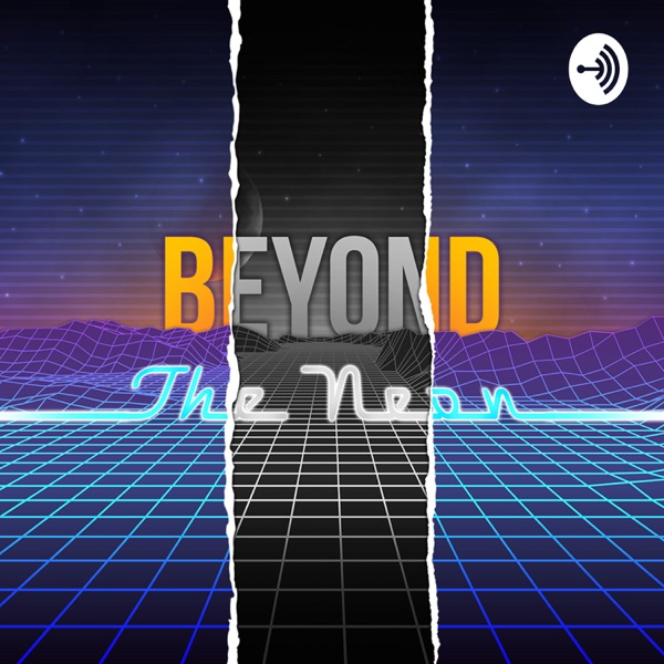 Beyond the Neon