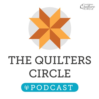The Quilters Circle Podcast:National Quilters Circle