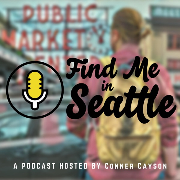 Find Me in Seattle Podcast with Conner Cayson