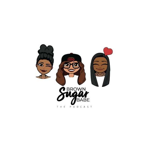 Brown Sugar Babe The Podcast
