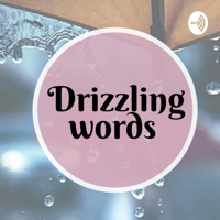 drizzling words podcast