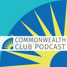 Commonwealth Club of California Podcast on Apple Podcasts