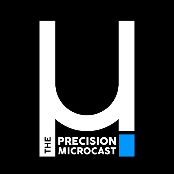 The Precision MicroCast