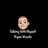 Talkingwithmyselfpod podcast