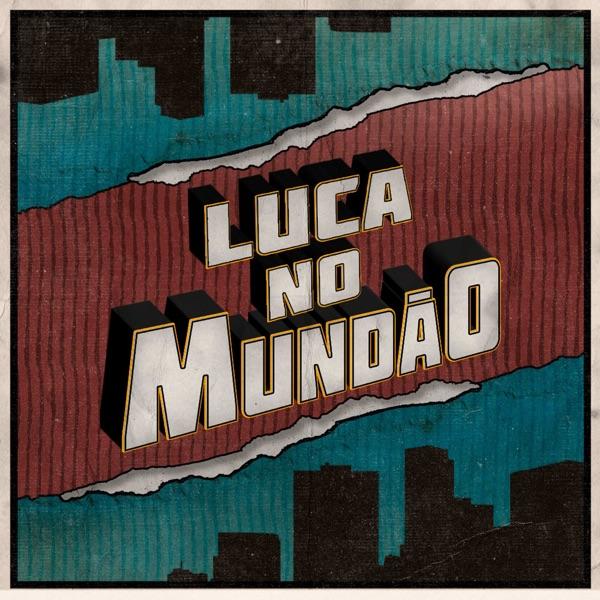 Luca no Mundão