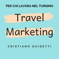 Travel Marketing by Cristiano Guidetti podcast