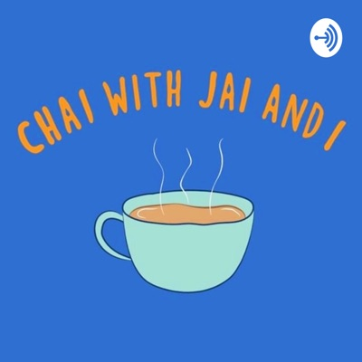 Chai with Jai & I:kathleen grace ebbs