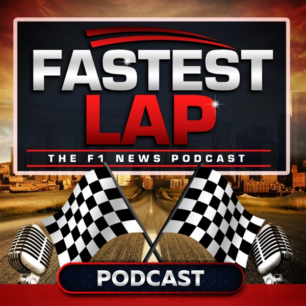 The Fastest Lap F1 Podcast