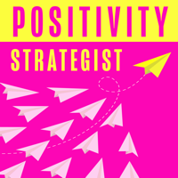 Positivity Strategist podcast
