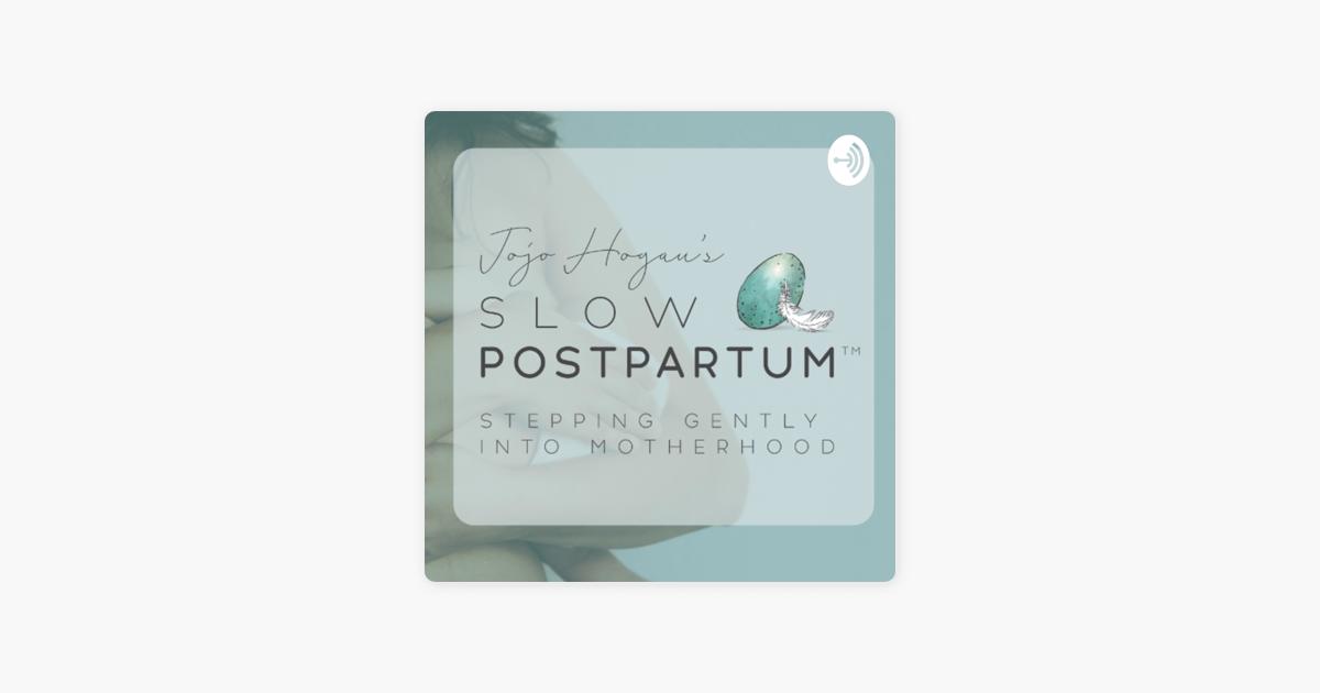 Slow Postpartum Podcast on Apple Podcasts