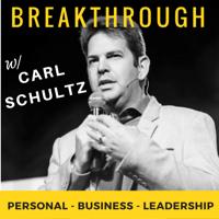 Breakthrough with Carl Schultz podcast