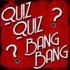 Quiz Quiz Bang Bang Trivia artwork