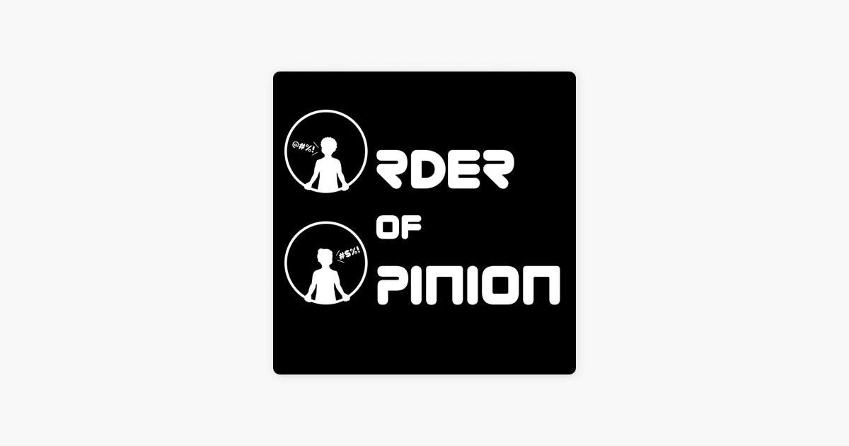 Apple Podcasts -《Order Of Opinion》