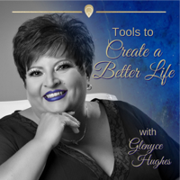 Tools to Create a Better Life podcast