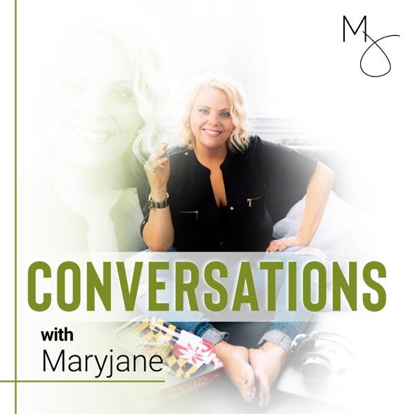 Conversations with Maryjane
