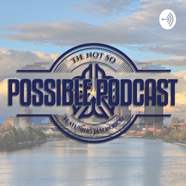 The not so possible Podcast