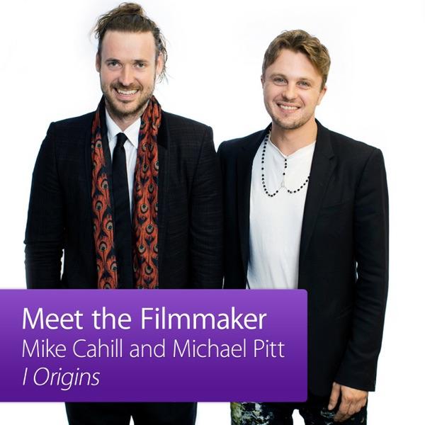 Mike Cahill and Michael Pitt: Meet the Filmmaker
