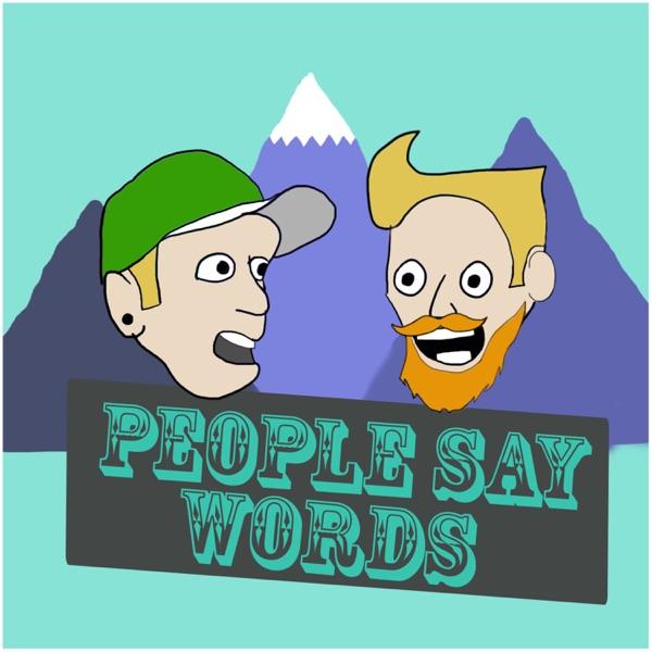 People Say Words