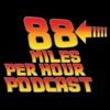 88 Miles Per Hour Podcast